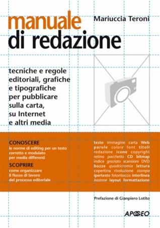 Manuale di redazione: Tecniche e regole editoriali, grafiche e tipografiche per pubblicare sulla carta, su Internet e altri media