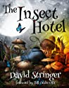 The Insect Hotel by David   Stringer