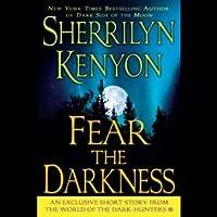 Fear the Darkness (Dark-Hunter Universe #11.5)