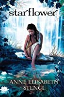 Starflower  (Tales of Goldstone Wood #4)