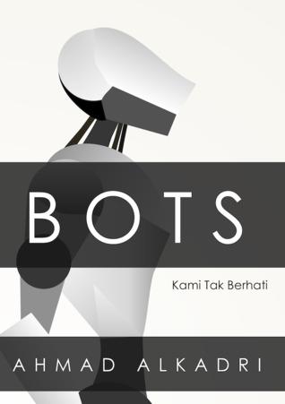 Bots: Kami Tak Berhati