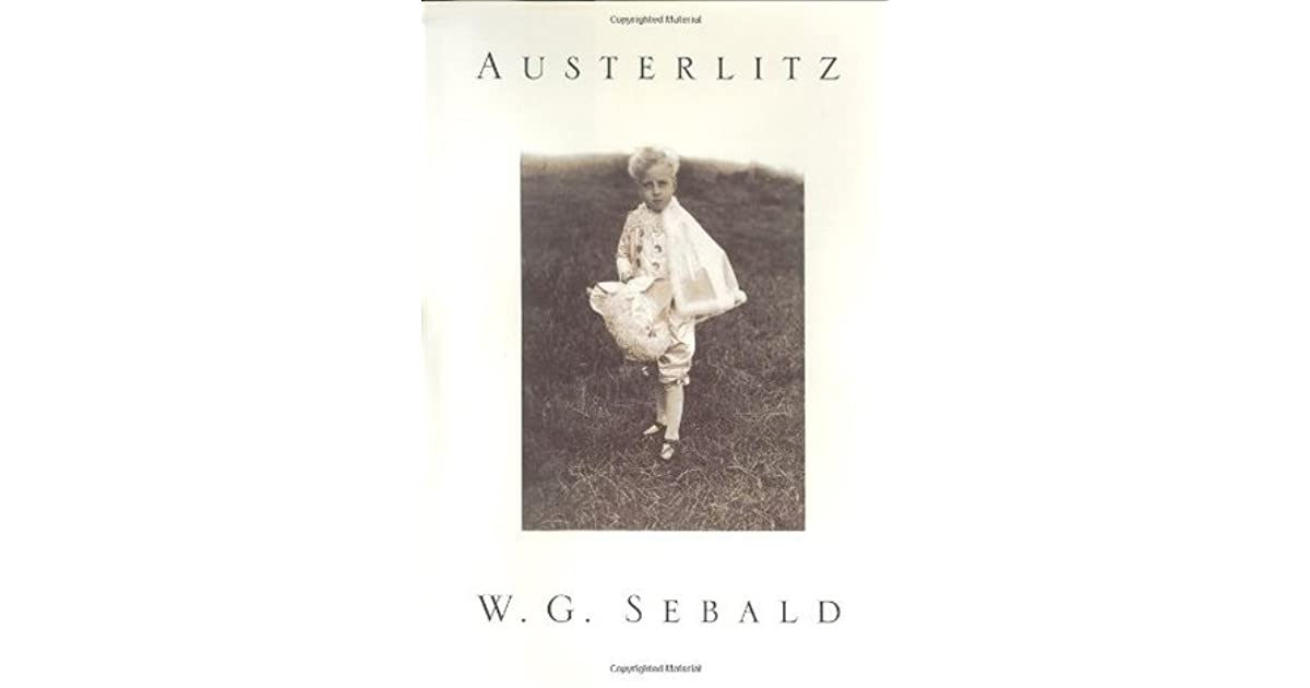 beyond genre in austerlitz by w g sebald A ruminating, dream-of-consciousness digression of considerable beauty and delicacy and surprising tensile strength, german writer wg sebald's novel austerlitz is not quite as compelling in general as it often is in specific but then, sebald shows us, life is simply the same following the.