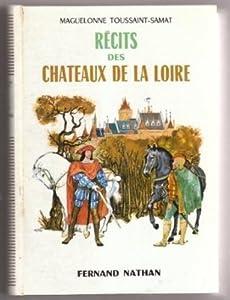 Récits des chateaux de la Loire