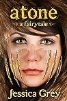 Atone (A Fairytale Trilogy, #2)
