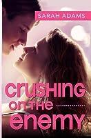 Crushing On The Enemy (Crushing On You) (Volume 1)