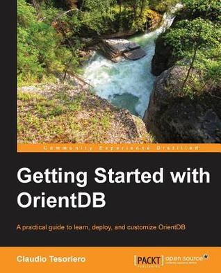 Getting Started with Orientdb 1.3.0 by Claudio Tesoriero