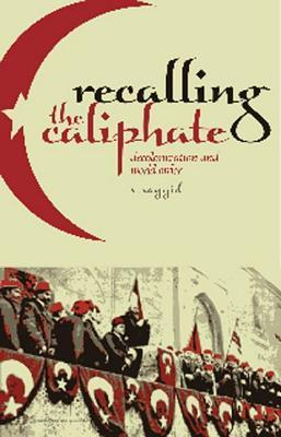 Recalling the Caliphate Decolonisation and World Order