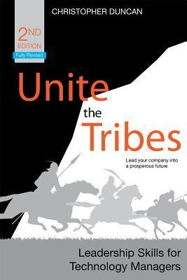 Unite the Tribes  Leadership Skills for Technology Managers, 2nd Edition