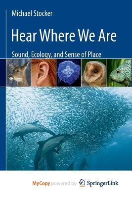 Hear-Where-We-Are-Sound-Ecology-and-Sense-of-Place