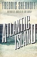 Atlantic Island: The Event / The Leadership / The War (Atlantic Island, #1-3)