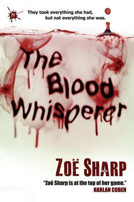 The Blood Whisperer by Zoë Sharp