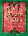 Celtic Plant Magic: A Workbook for Alchemical Sex Rituals