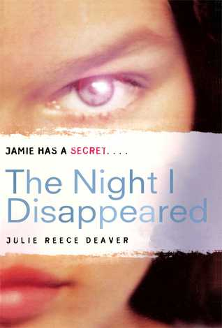 Ebook The Night I Disappeared By Julie Reece Deaver