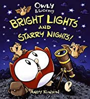 Owly  Wormy, Bright Lights and Starry Nights