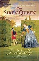 The Siren Queen: An Ursula Blanchard Mystery at Queen Elizabeth I's