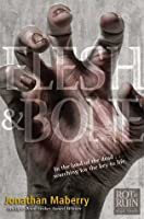 Flesh & Bone (Benny Imura, #3)