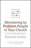 Ministering to Problem People in Your Church: What to Do with Well-Intentioned Dragons