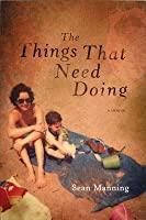 The Things That Need Doing: A Memoir
