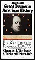 Great Issues in American History, Vol 1: From Settlement to Revolution 1584-1776