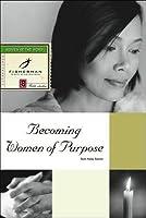 Becoming Women of Purpose