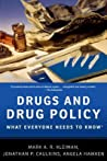 Drugs and Drug Policy: What Everyone Needs to Know(r)