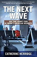 The Next Wave: On the Hunt for Al Qaeda's American Recruits