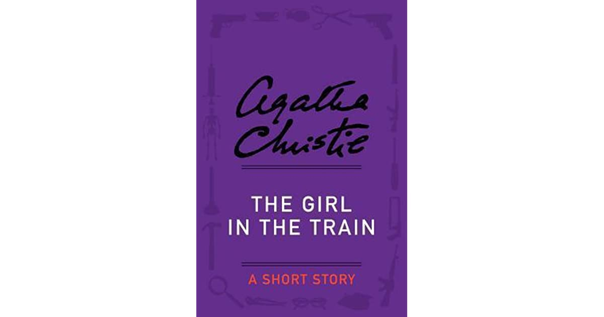 The girl in the train a short story by agatha christie fandeluxe Ebook collections