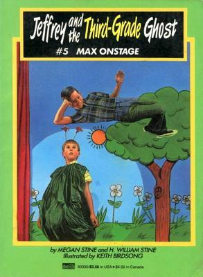 Max Onstage (Jeffrey and the Third Grade Ghost, #5)