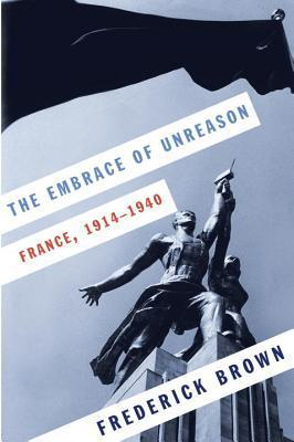 The Embrace of Unreason  France