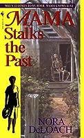Mama Stalks The Past By Nora Deloach border=