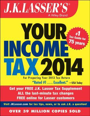 J.K. Lasser's Your Income Tax 2014: For Preparing Your 2013 Tax Return