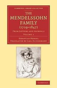 The Mendelssohn Family (1729-1847): Volume 1: From Letters and Journals