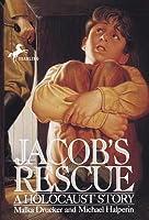 Jacob's Rescue: A Holocaust Story