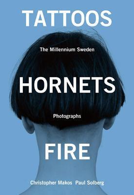 Tattoos Hornets Fire: The Millennium Sweden/Photographs