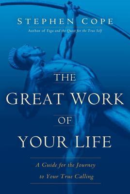 The-Great-Work-of-Your-Life-A-Guide-for-the-Journey-to-Your-True-Calling