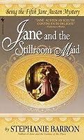 Jane and the Stillroom Maid (Jane Austen Mysteries, #5)