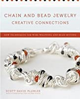 Awesome Chain And Bead Jewelry Creative Connections New Techniques For Wire Wiring Database Xlexigelartorg
