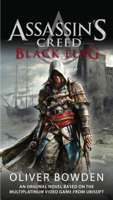Assassin S Creed Black Flag By Oliver Bowden
