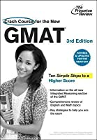 Crash Course for the New GMAT, 3rd Edition: Revised and Updated for the New GMAT