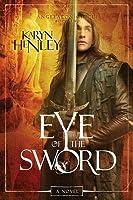 Eye of the Sword: A Novel