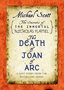 The Death of Joan of Arc (The Secrets of the Immortal Nicholas Flamel, #4.5)