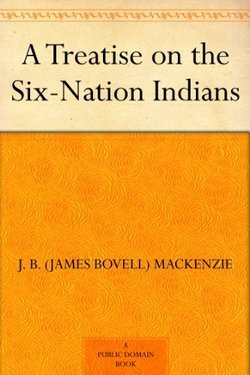 A Treatise on the Six-Nation Indians