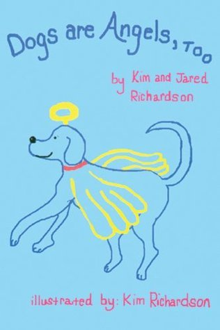 Dogs Are Angels Too Kimberly   Richardson