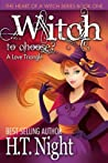 Witch to Choose (Heart of a Witch, #1)