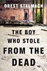 The Boy Who Stole from the Dead (Nadia Tesla, #2)