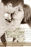 Once Written, Twice Shy (The Broken Men Chronicles, #1)