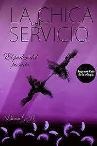 La chica del servicio: El poder del pasado