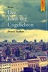 Der Klub der Ungeliebten by Dennis Stephan
