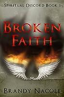 Broken Faith (Spiritual Discord, #1)