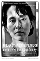 The Lady and the Peacock: The Life of Aung San Suu Kyi